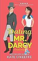 Dating Mr. Darcy: A romantic comedy (Love Manor Romantic Comedy)