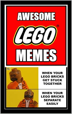 LEGO: Funny Lego Meems, Jokes And Comedy With Further Meems Reading For Legends
