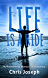 Life is a Ride: My Unconventional Journey of Cancer Recovery