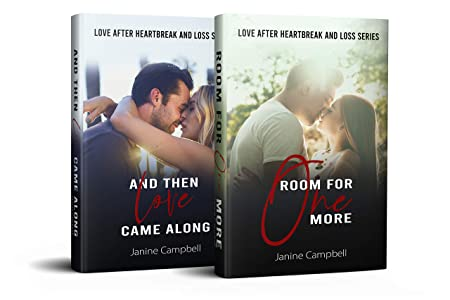 Love After Heartbreak And Loss Series (Book 1: And Then Love Came Along / Book 2: Room For One More): A Second Chance At Love Romance Set