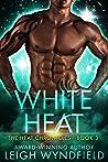 White Heat (The Heat Chronicles #3)