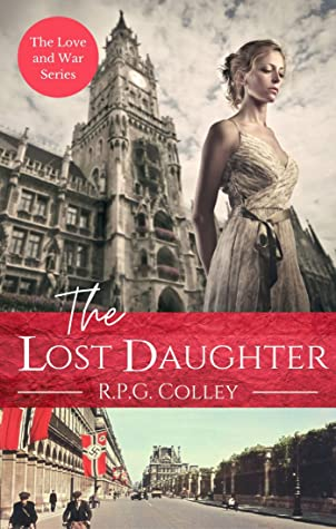 The Lost Daughter: Historical Fiction (The Love and War Series Book 1)
