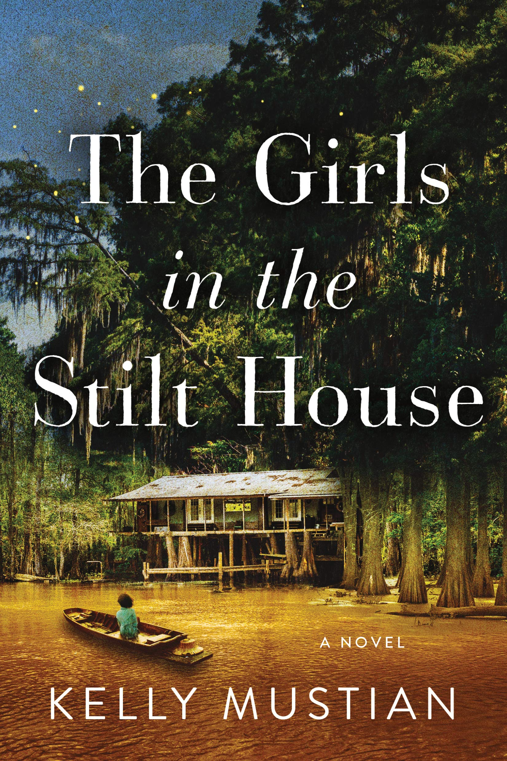 The Girls in the Stilt House: A Novel