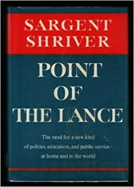 Point of the Lance: The Need for a New Kind of Politics, Education, and Public Service--at Home and in the World