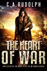 The Heart of War (What's Left of My World, #7)