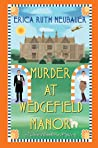 Murder at Wedgefield Manor by Erica Ruth Neubauer