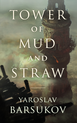 Tower of Mud and Straw by Yaroslav Barsukov cover