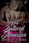 His Battered Submissive (Restrained Fantasies, #3)