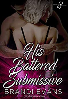 His Battered Submissive
