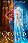 Of Gold and Iron (Of Dreams and Nightmares Trilogy, #1)