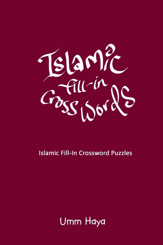 Islamic Fill-In Crossword Puzzles: Book 2 Umm Haya