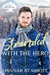 Stranded with The Hero (Heroes of Freedom Ridge #4)