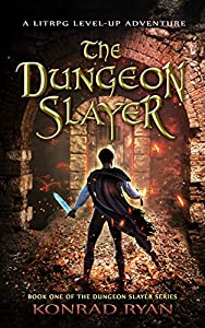 The Dungeon Slayer (The Dungeon Slayer Series, #1)