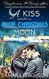 A KISS UNDER A BLUE CHRISTMAS MOON (Daydreams & Dragonflies Rock 'N Sweet Romance Book 4)