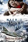 Mach 2 Tempête dans le viseur by Loraline Bradern