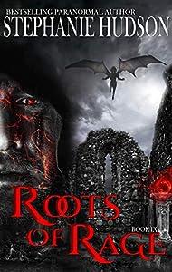 Roots Of Rage (Transfusion Saga, #9)