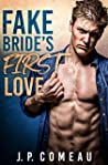 Fake Bride's First Love (Tall, Dark and Handsome Billionaires #2)