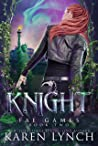 Knight (Fae Games Book 2)