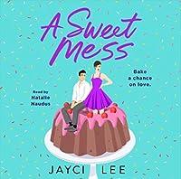A Sweet Mess (A Sweet Mess, #1)