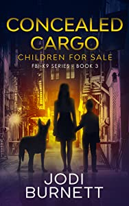 Concealed Cargo: Children for Sale (FBI-K9 #3)