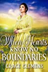 When Hearts Know No Boundaries: An Inspirational Historical Romance Book