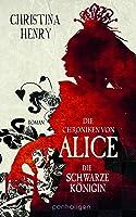 Die Schwarze Königin (Die Chroniken von Alice)