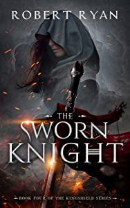 The Sworn Knight (The Kingshield #4)