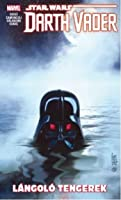 Star Wars: Darth Vader, a Sith sötét nagyura 3. - Lángoló tengerek