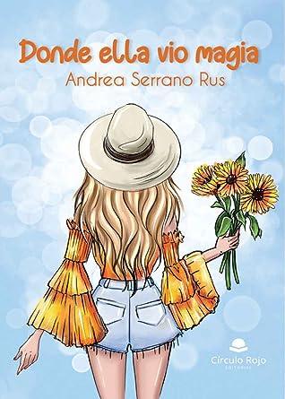 Donde ella vio magia by Andrea Serrano Rus