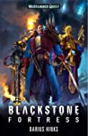 Blackstone Fortress (Blackstone Fortress #1)