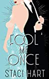Fool Me Once (Bright Young Things, #1)