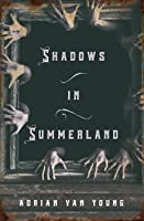 Shadows in Summerland
