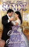 The Choice of a Cavalier (The Heirs of the Aristocracy, #3)