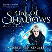 King Of Shadows (The Masks of Under #2)