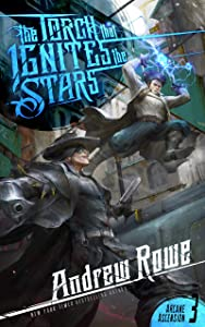 The Torch that Ignites the Stars (Arcane Ascension, #3)