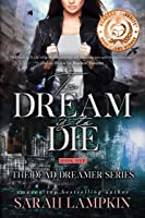 To Dream Is To Die (The Dead Dreamer Series Book 1)