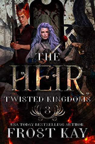 The Heir (The Twisted Kingdoms, #3)