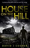 House on the Hill: a short gripping story with a twist you won't see coming