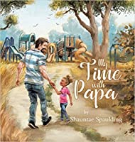 My Time With Papa