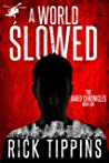 A World Slowed (The Jared Chronicles Book 1)