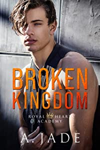 Broken Kingdom (Royal Hearts Academy #4)