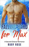 Falling Hard for Max: A Second Chance Romance