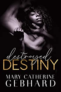 Destroyed Destiny (Crowne Point #4)
