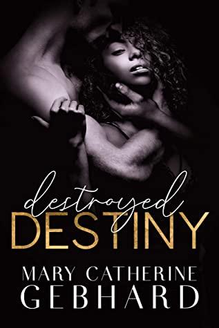 Destroyed Destiny (Crowne Point #4)
