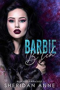 Barbie B*tch (Rejects Paradise #3)