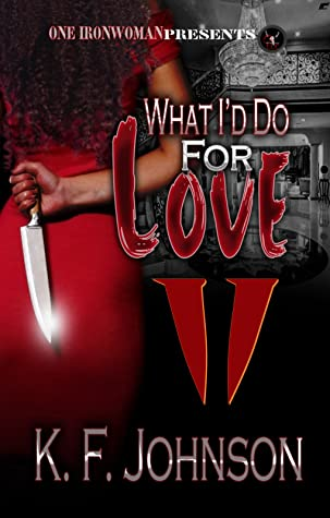 What I'd Do For Love 2 by K.F. Johnson
