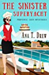 The Sinister Superyacht: a Provence Cozy Mystery (Julie Cavallo Investigates, #3)