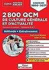 2800 QCM de culture générale et d'actualité - Méthode et entraînement - Catégories B et C : Concours 2020-2021 (Admis Fonction Publique)