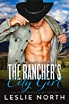 The Rancher's City Girl (Wells Brothers #1)