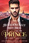 Accidentally Hitched To The Prince (Royal Heat #1)